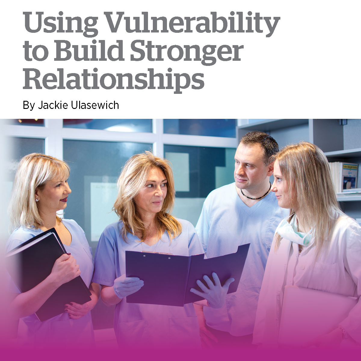 Using Vulnerability to Build Stronger Relationships