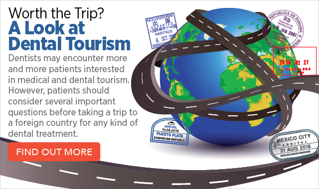 Worth The Trip A Look At Dental Tourism